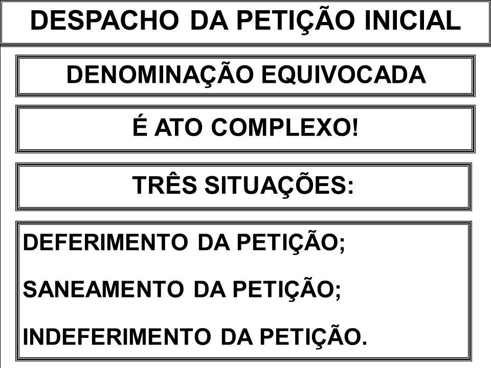 DESPACHO DA PETIÇÃO INICIAL DENOMINAÇÃO EQUIVOCADA