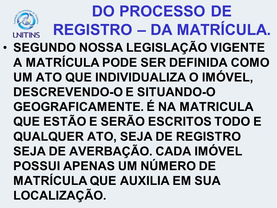 DO PROCESSO DE REGISTRO – DA MATRÍCULA.