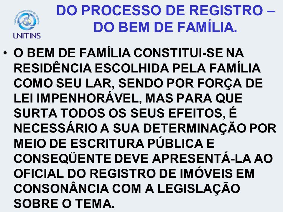 DO PROCESSO DE REGISTRO – DO BEM DE FAMÍLIA.