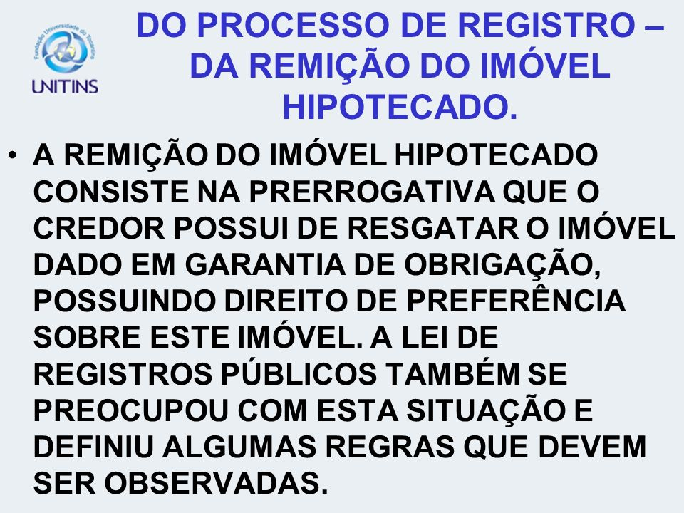 DO PROCESSO DE REGISTRO – DA REMIÇÃO DO IMÓVEL HIPOTECADO.