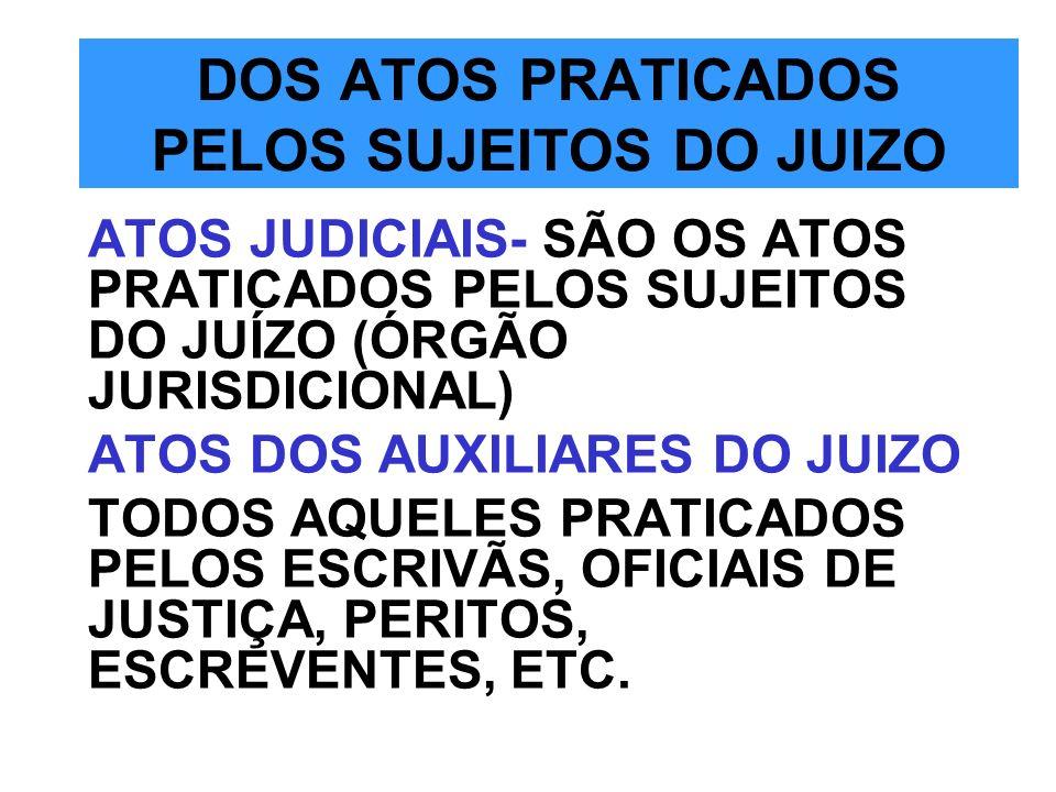 DOS ATOS PRATICADOS PELOS SUJEITOS DO JUIZO