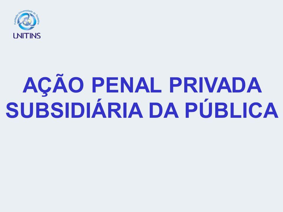 AÇÃO PENAL PRIVADA SUBSIDIÁRIA DA PÚBLICA