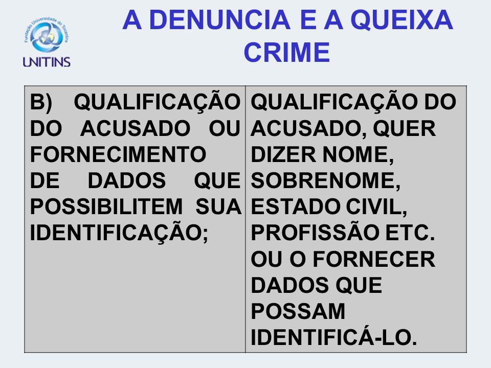 A DENUNCIA E A QUEIXA CRIME