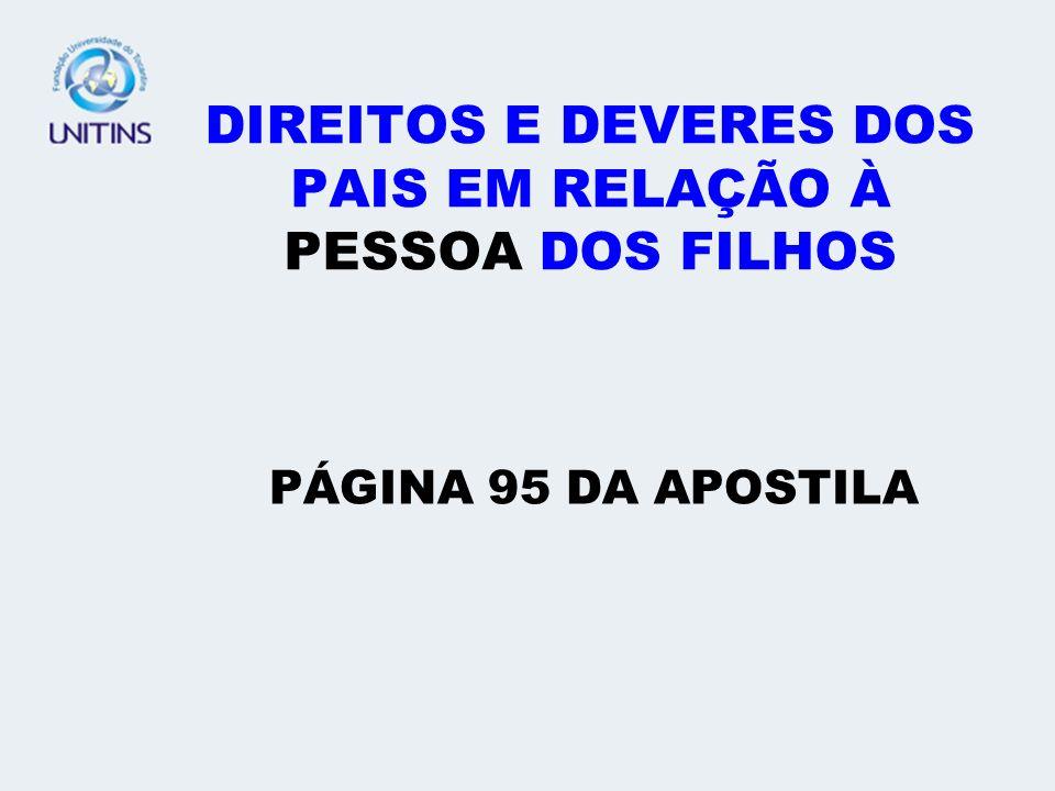 DIREITOS E DEVERES DOS PAIS EM RELAÇÃO À PESSOA DOS FILHOS