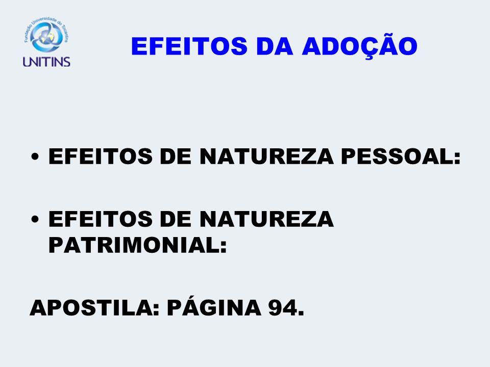 EFEITOS DA ADOÇÃO EFEITOS DE NATUREZA PESSOAL:
