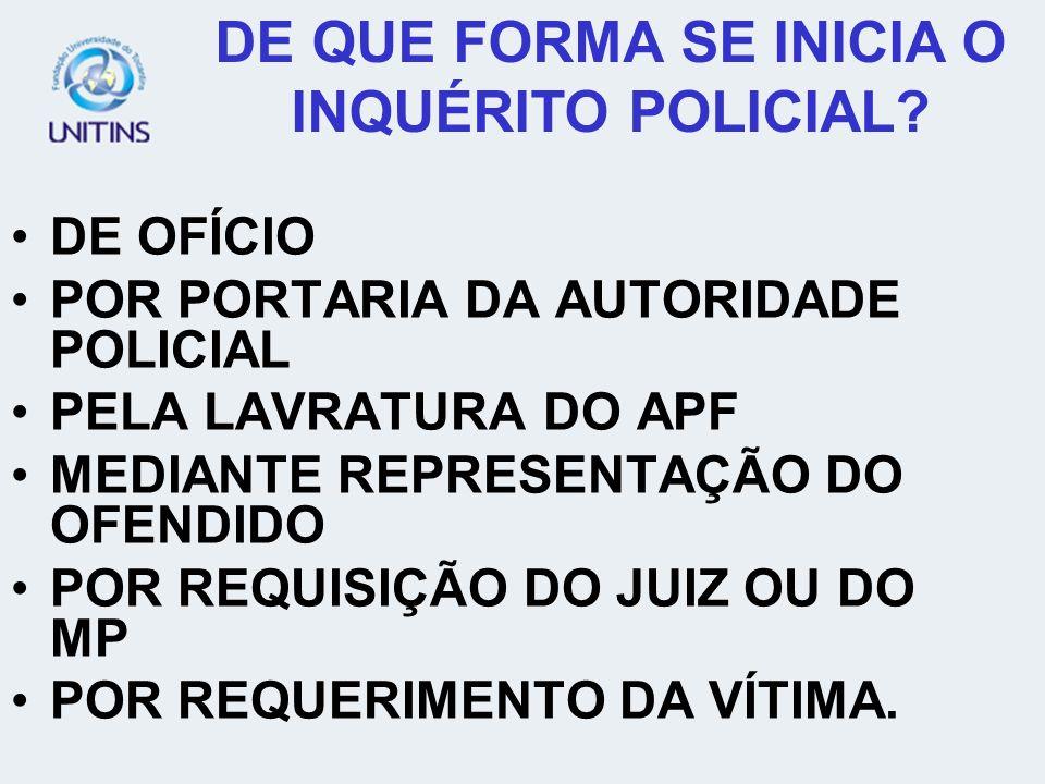 DE QUE FORMA SE INICIA O INQUÉRITO POLICIAL