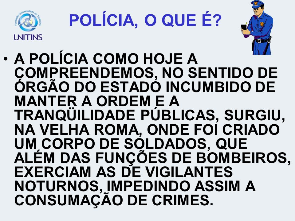 POLÍCIA, O QUE É