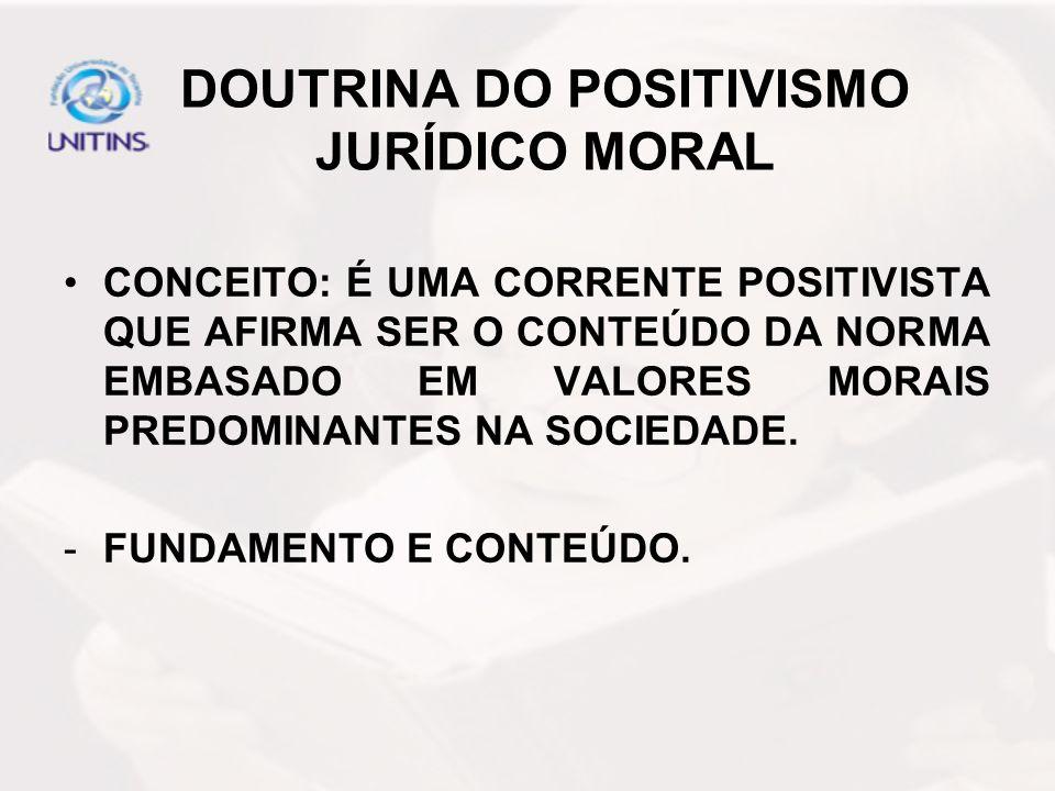 DOUTRINA DO POSITIVISMO JURÍDICO MORAL
