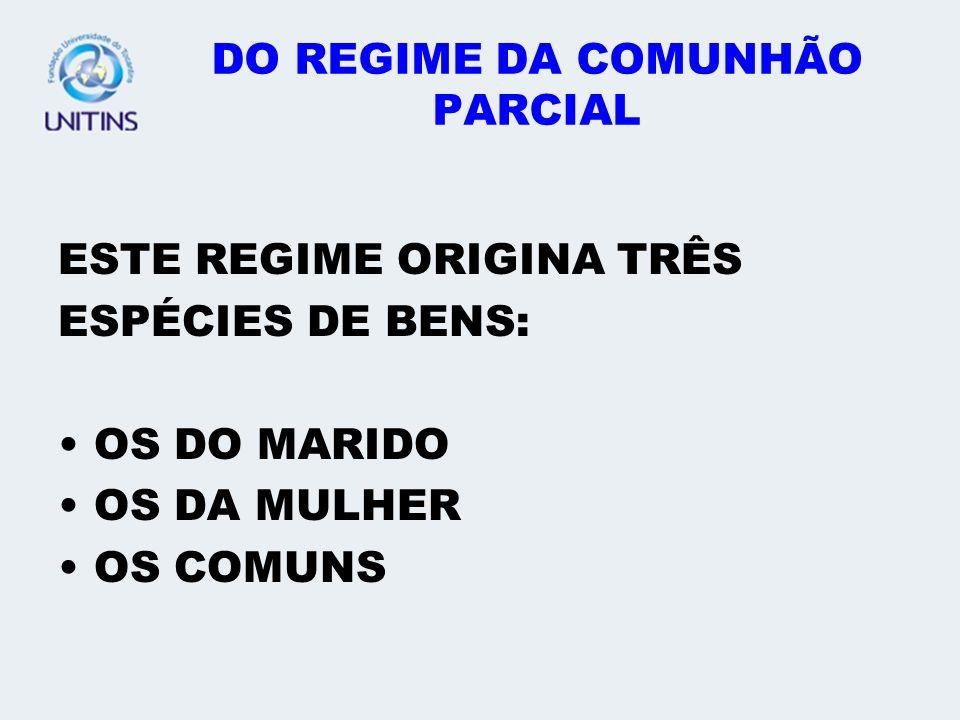 DO REGIME DA COMUNHÃO PARCIAL