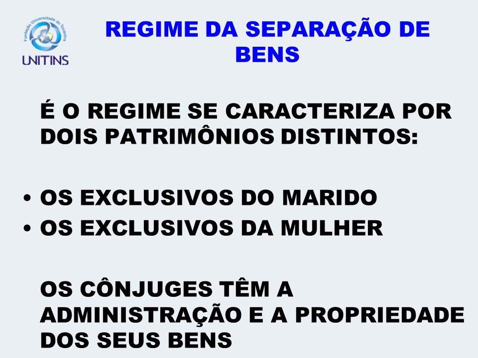 REGIME DA SEPARAÇÃO DE BENS