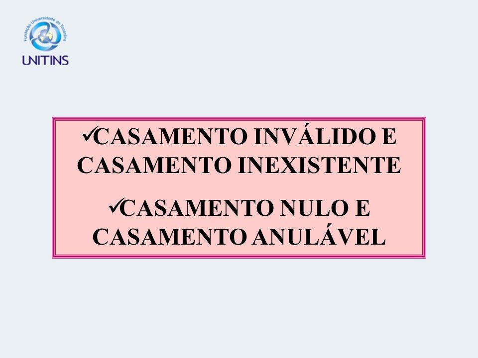 CASAMENTO INVÁLIDO E CASAMENTO INEXISTENTE