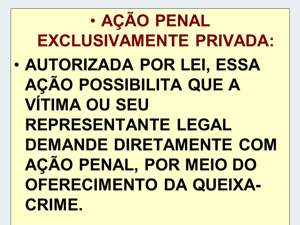 AÇÃO PENAL EXCLUSIVAMENTE PRIVADA: