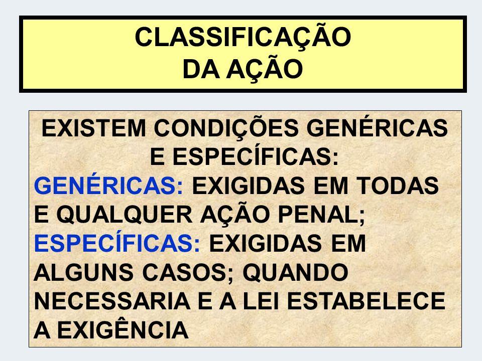 EXISTEM CONDIÇÕES GENÉRICAS E ESPECÍFICAS: