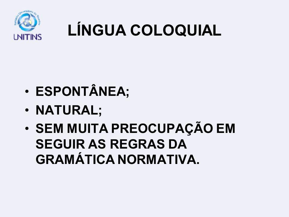 LÍNGUA COLOQUIAL ESPONTÂNEA; NATURAL;