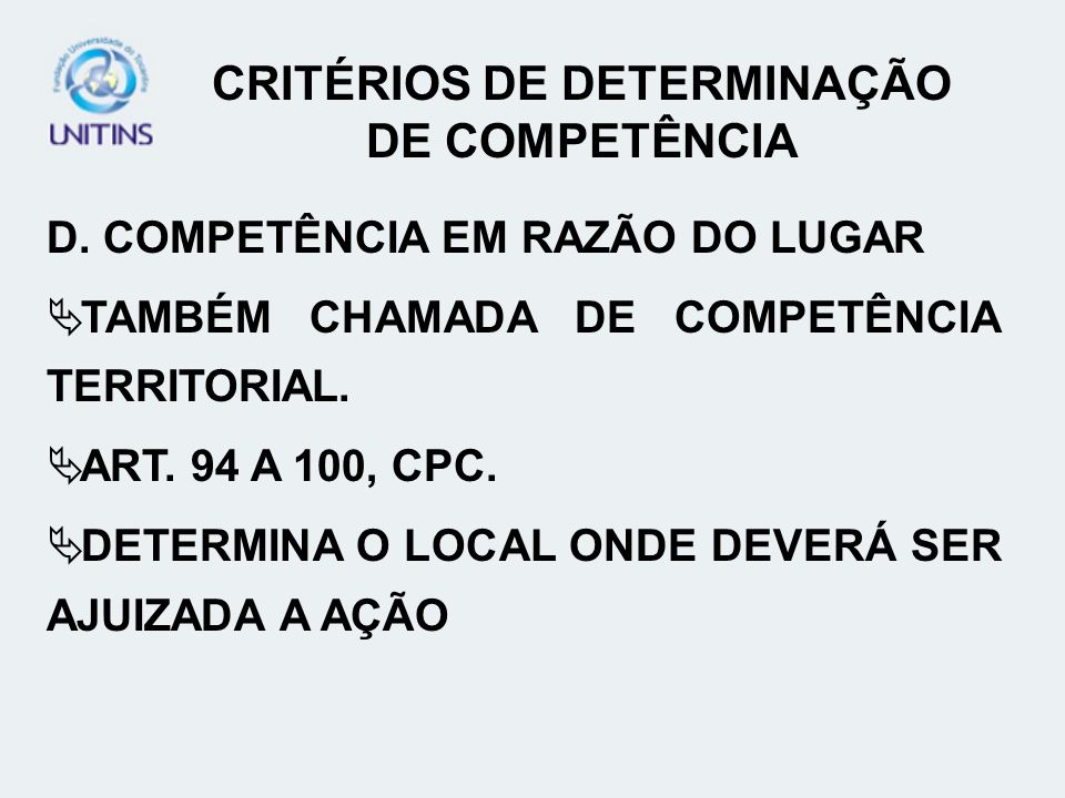 CRITÉRIOS DE DETERMINAÇÃO DE COMPETÊNCIA