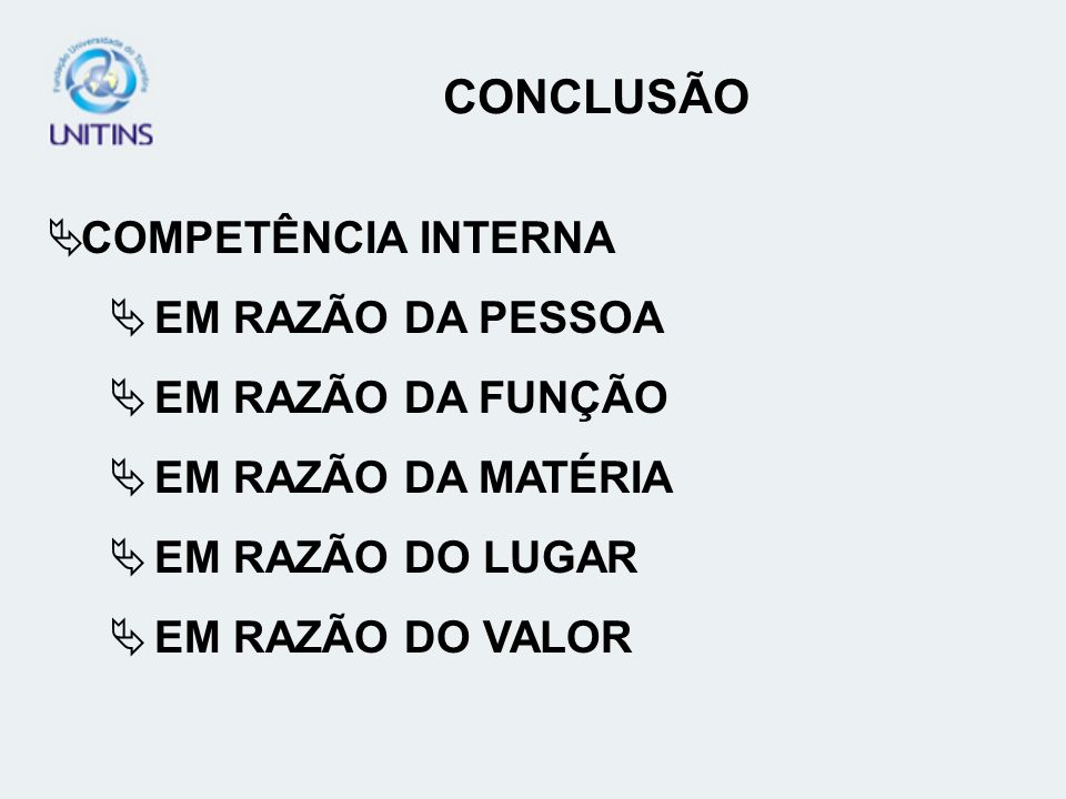 CONCLUSÃO COMPETÊNCIA INTERNA EM RAZÃO DA PESSOA EM RAZÃO DA FUNÇÃO