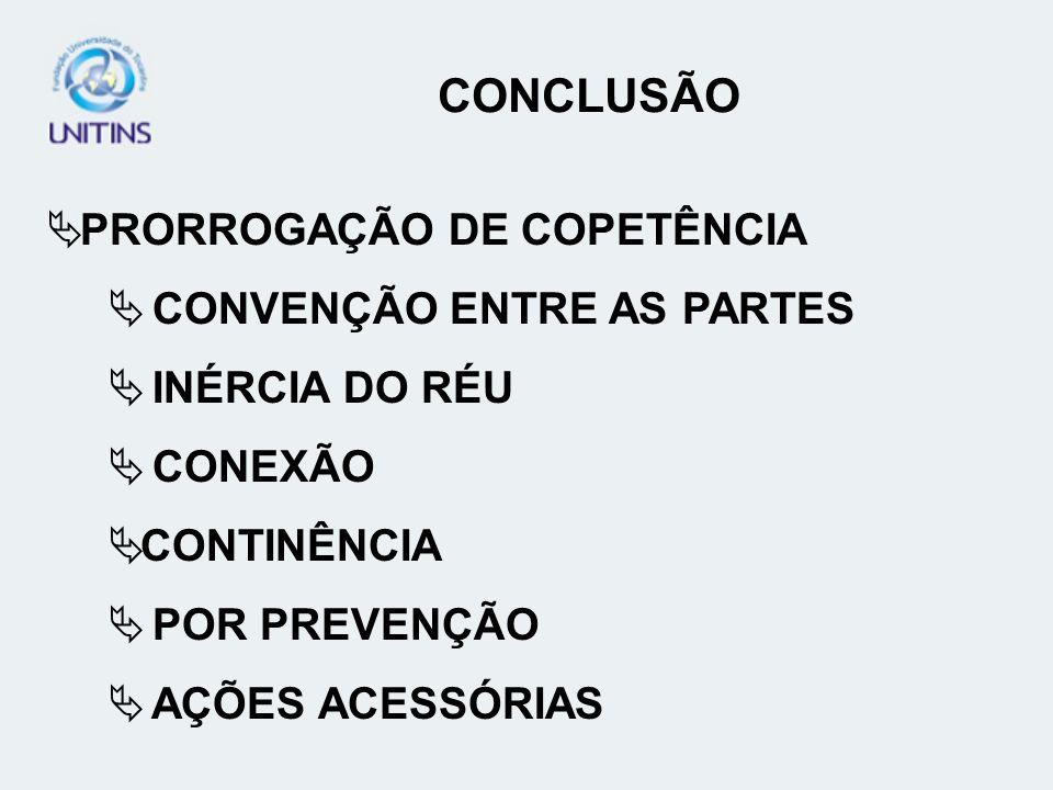 CONCLUSÃO PRORROGAÇÃO DE COPETÊNCIA CONVENÇÃO ENTRE AS PARTES