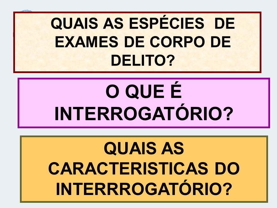 O QUE É INTERROGATÓRIO QUAIS AS CARACTERISTICAS DO INTERRROGATÓRIO