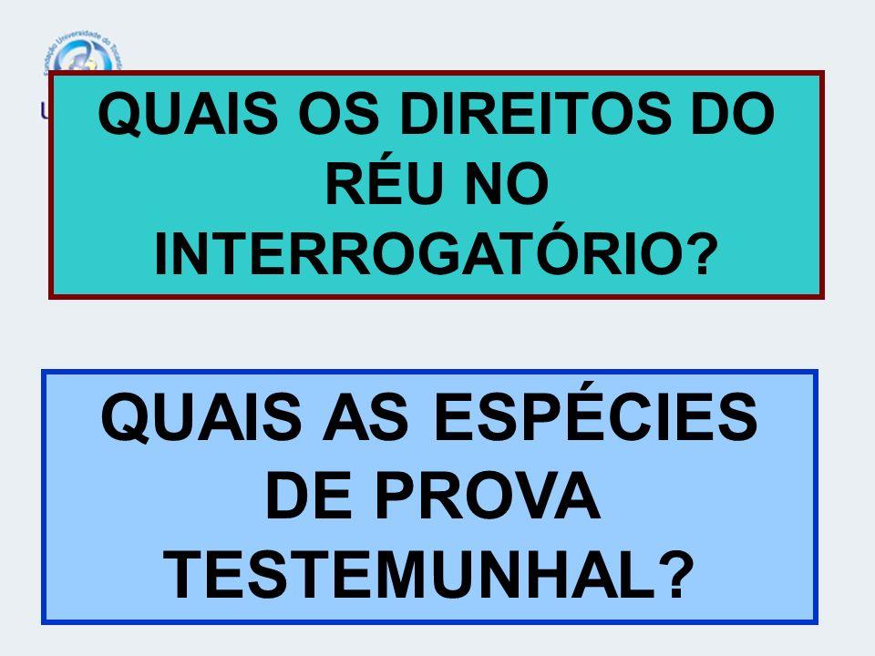 QUAIS AS ESPÉCIES DE PROVA TESTEMUNHAL