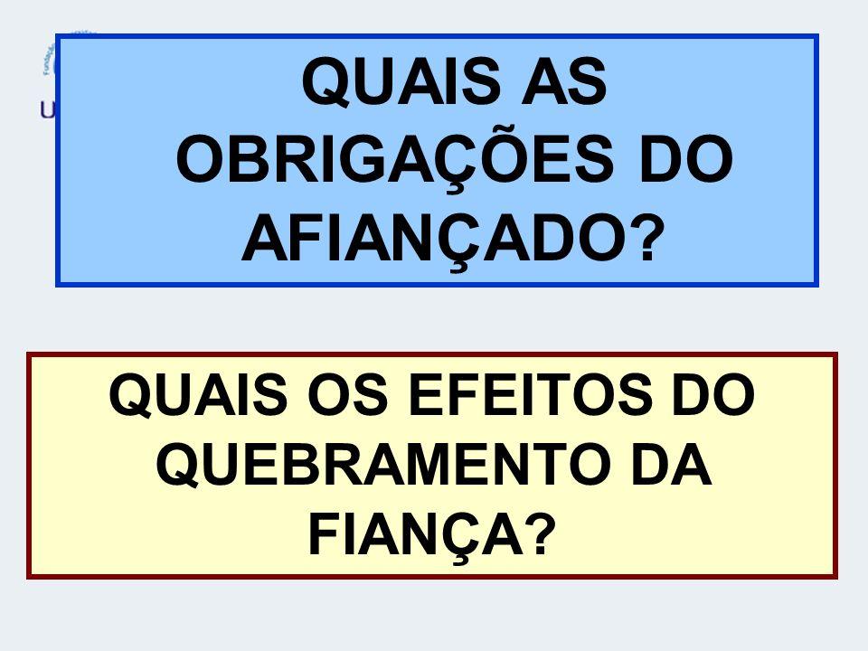 QUAIS AS OBRIGAÇÕES DO AFIANÇADO