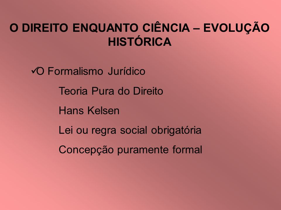 O DIREITO ENQUANTO CIÊNCIA – EVOLUÇÃO HISTÓRICA