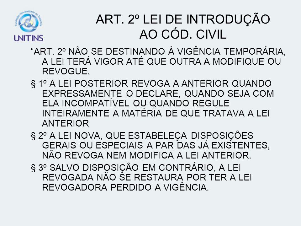 ART. 2º LEI DE INTRODUÇÃO AO CÓD. CIVIL