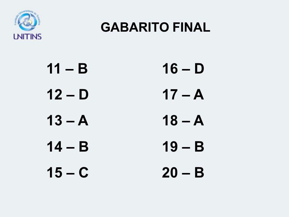 11 – B 16 – D 12 – D 17 – A 13 – A 18 – A 14 – B 19 – B 15 – C 20 – B