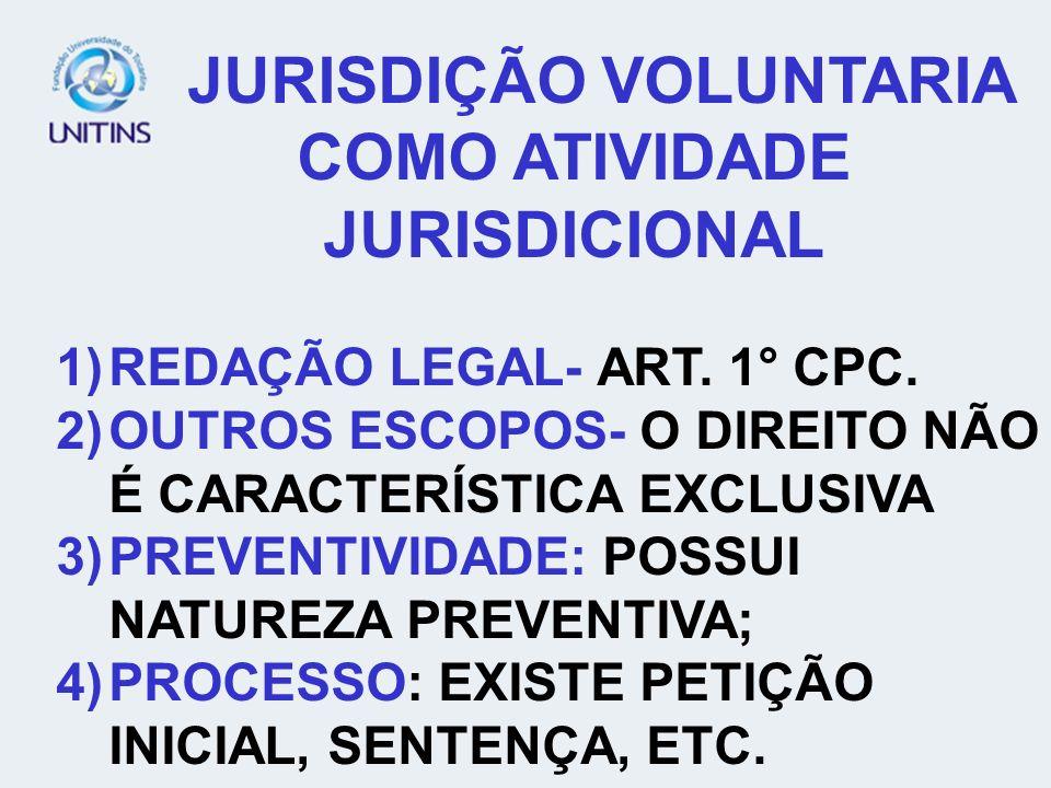 JURISDIÇÃO VOLUNTARIA COMO ATIVIDADE JURISDICIONAL