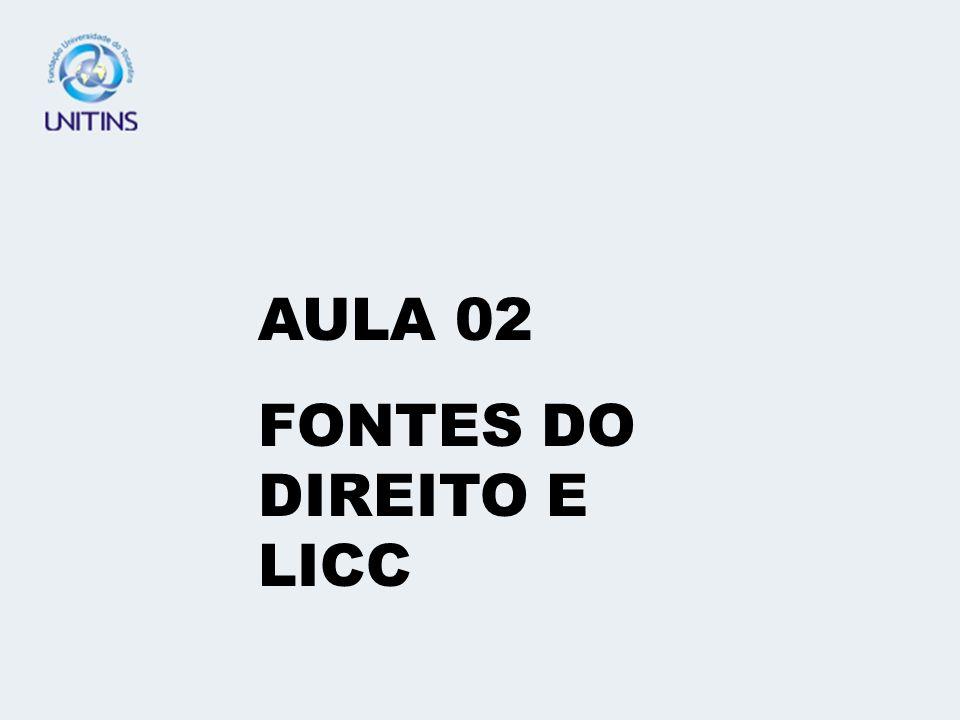 AULA 02 FONTES DO DIREITO E LICC