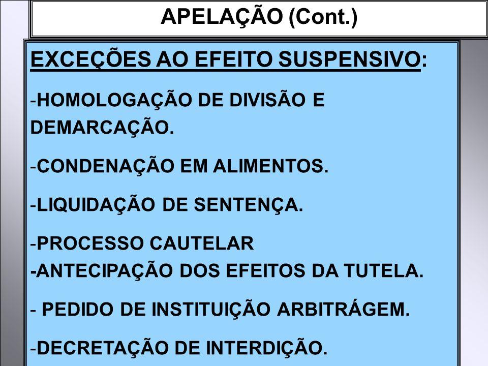 EXCEÇÕES AO EFEITO SUSPENSIVO: