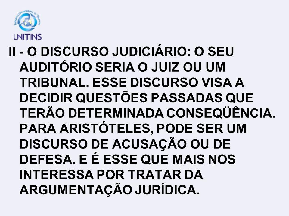 II - O DISCURSO JUDICIÁRIO: O SEU AUDITÓRIO SERIA O JUIZ OU UM TRIBUNAL.