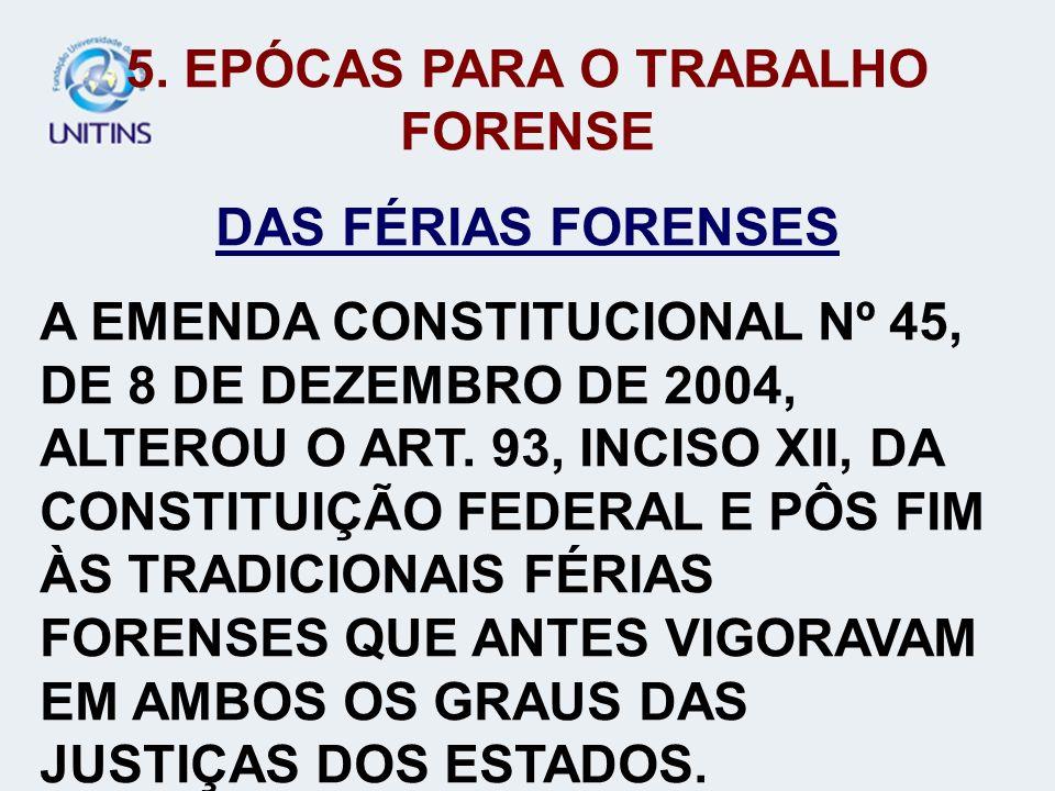 5. EPÓCAS PARA O TRABALHO FORENSE
