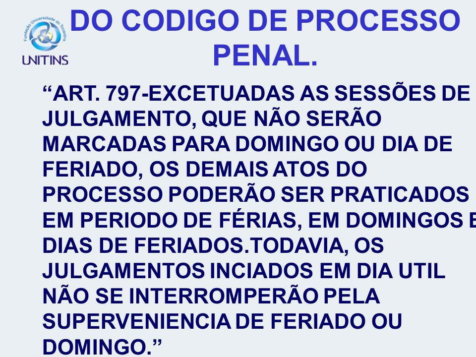 DO CODIGO DE PROCESSO PENAL.