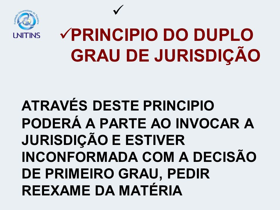PRINCIPIO DO DUPLO GRAU DE JURISDIÇÃO