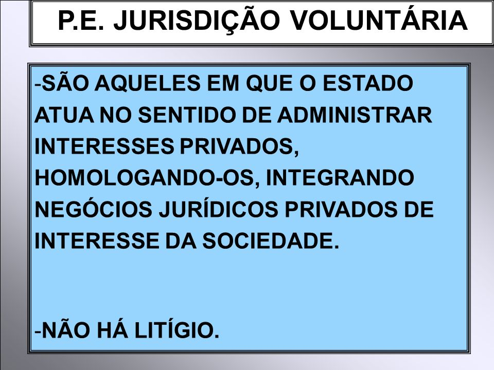 P.E. JURISDIÇÃO VOLUNTÁRIA