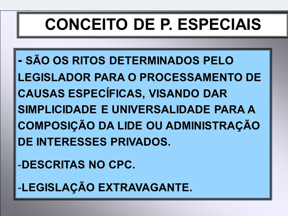 CONCEITO DE P. ESPECIAIS