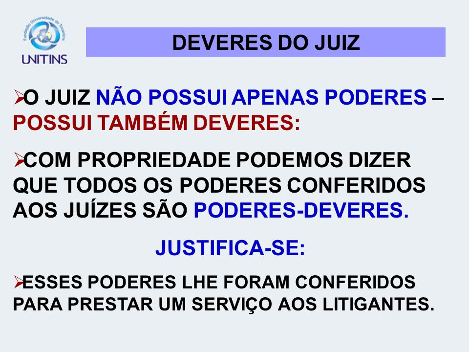 DEVERES DO JUIZ JUSTIFICA-SE: