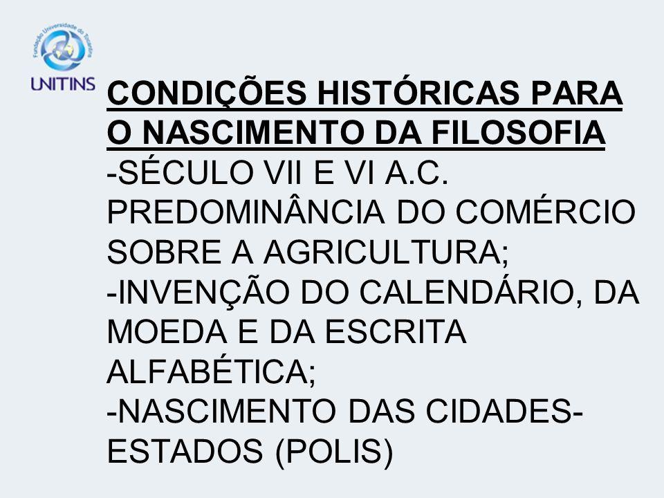 CONDIÇÕES HISTÓRICAS PARA O NASCIMENTO DA FILOSOFIA -SÉCULO VII E VI A