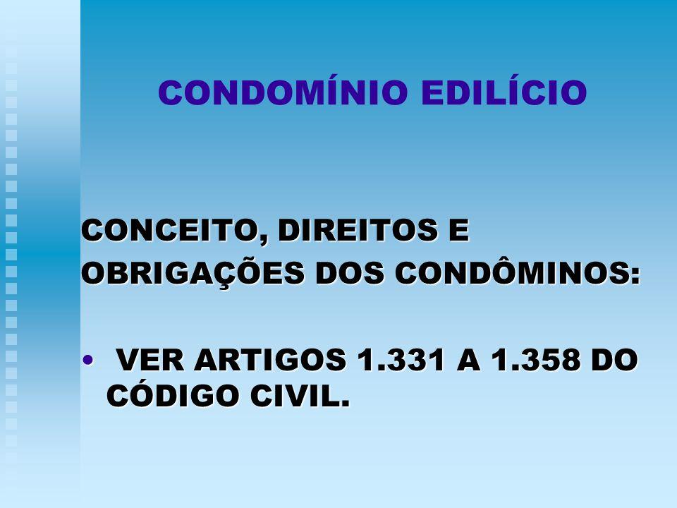 CONDOMÍNIO EDILÍCIO CONCEITO, DIREITOS E OBRIGAÇÕES DOS CONDÔMINOS: