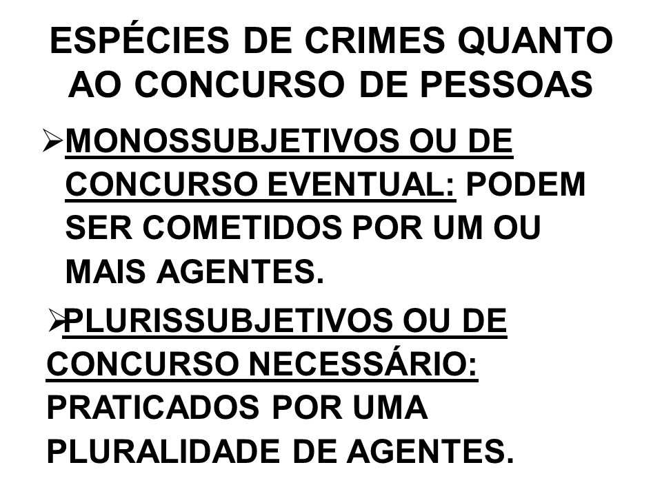 ESPÉCIES DE CRIMES QUANTO AO CONCURSO DE PESSOAS