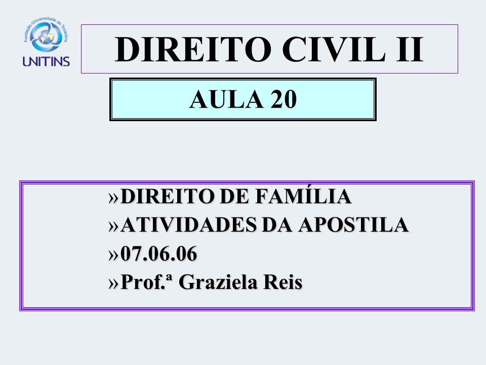 DIREITO CIVIL II AULA 20 DIREITO DE FAMÍLIA ATIVIDADES DA APOSTILA