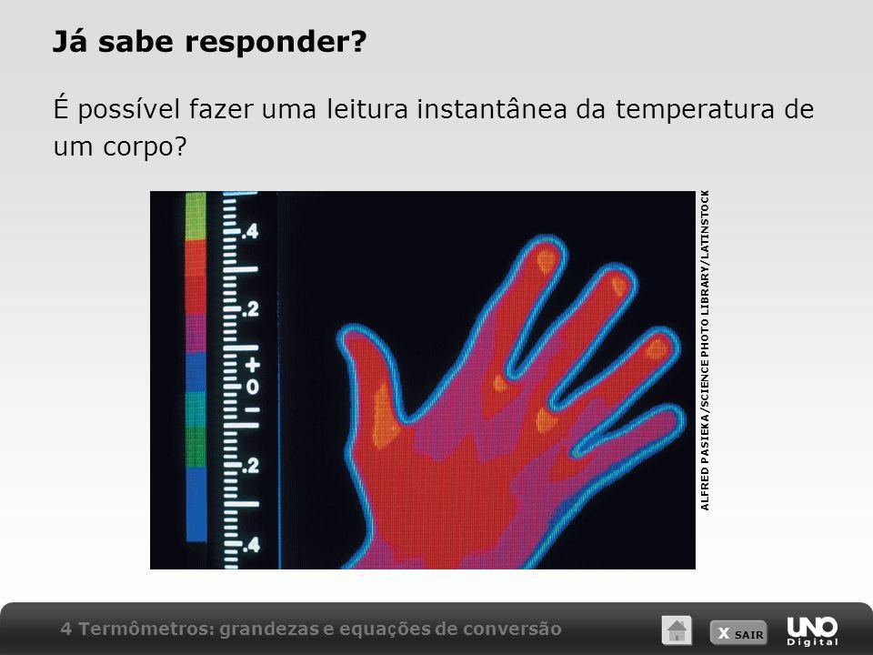 Já sabe responder É possível fazer uma leitura instantânea da temperatura de um corpo ALFRED PASIEKA/SCIENCE PHOTO LIBRARY/LATINSTOCK.