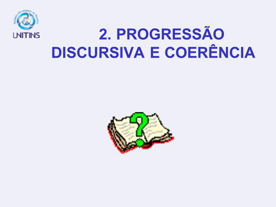 2. PROGRESSÃO DISCURSIVA E COERÊNCIA