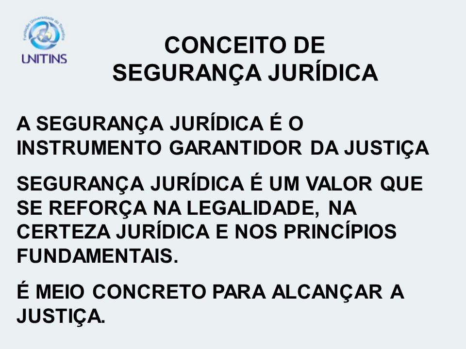 CONCEITO DE SEGURANÇA JURÍDICA