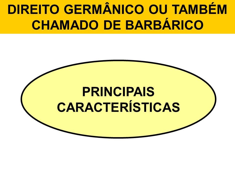 DIREITO GERMÂNICO OU TAMBÉM CHAMADO DE BARBÁRICO