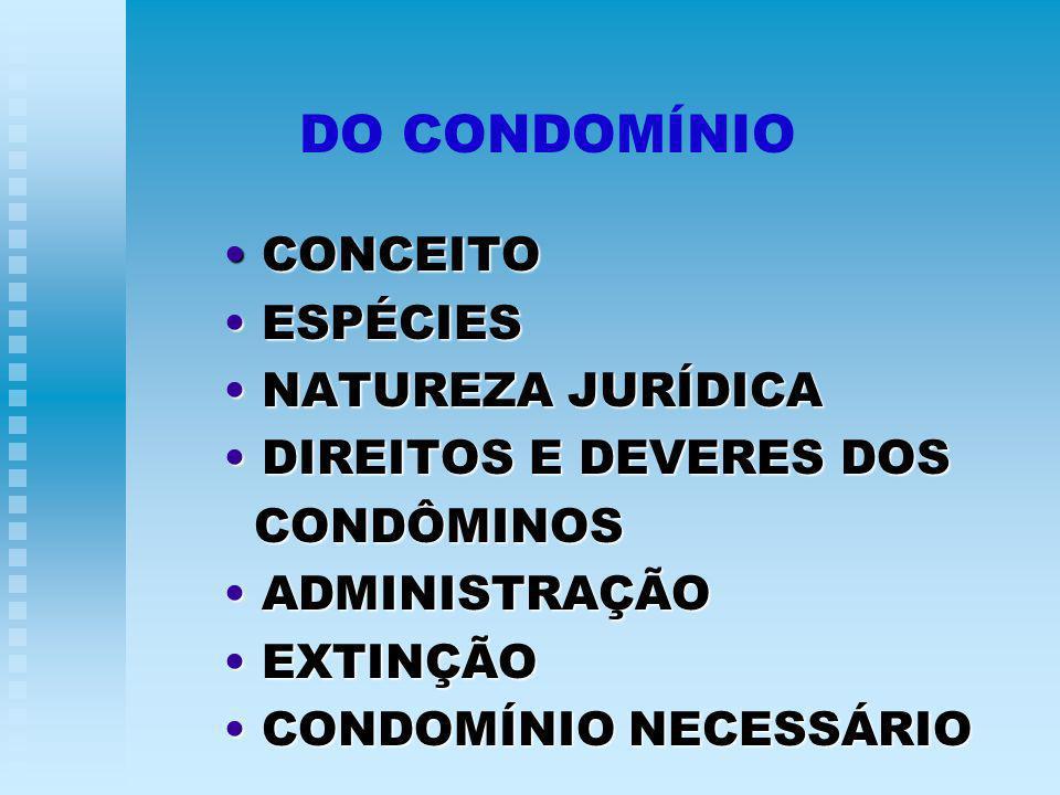 DO CONDOMÍNIO CONCEITO ESPÉCIES NATUREZA JURÍDICA