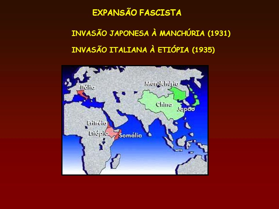 EXPANSÃO FASCISTA INVASÃO JAPONESA À MANCHÚRIA (1931)