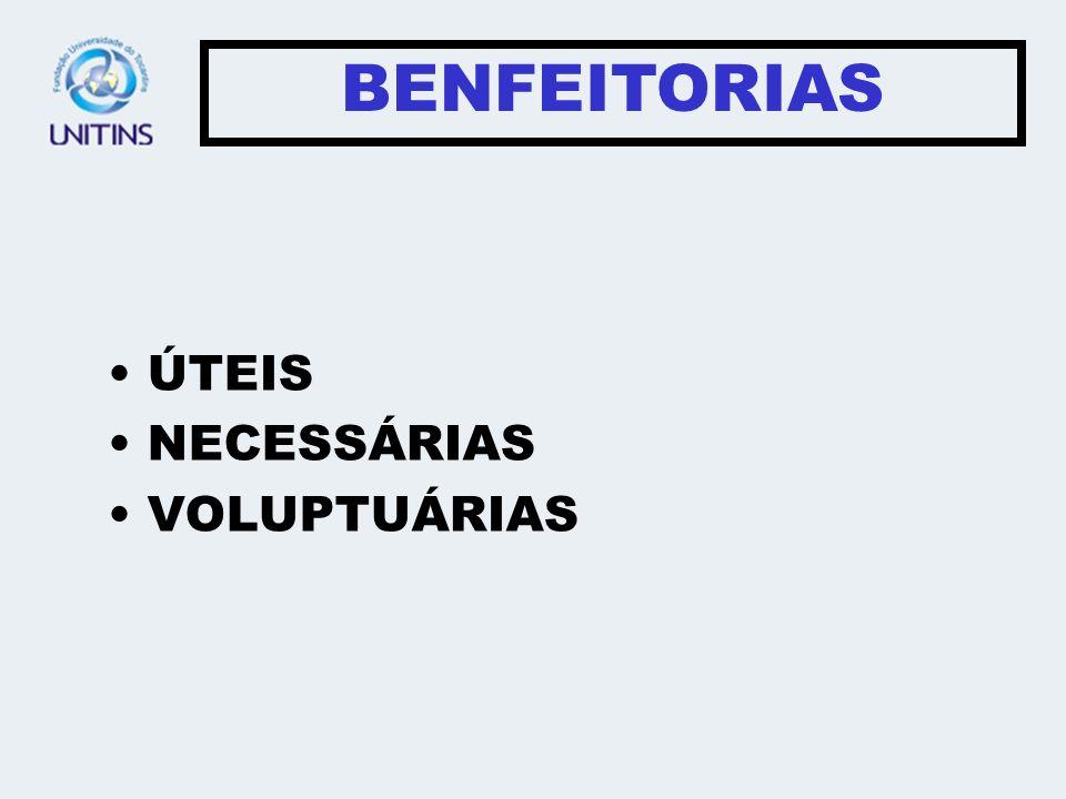 BENFEITORIAS ÚTEIS NECESSÁRIAS VOLUPTUÁRIAS