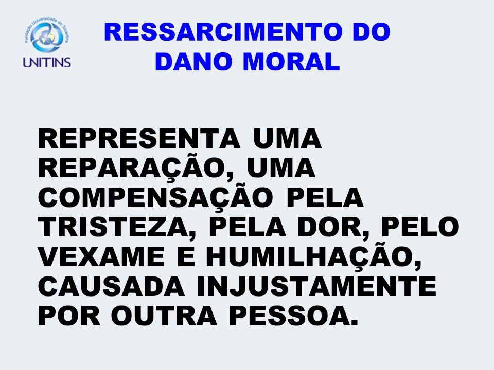 RESSARCIMENTO DO DANO MORAL