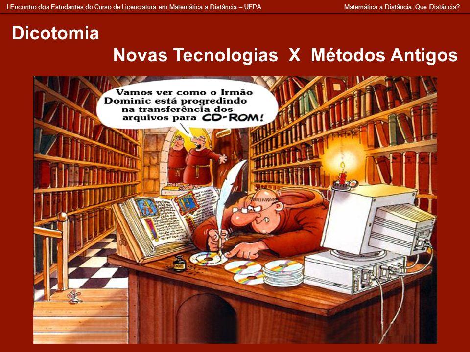 Novas Tecnologias X Métodos Antigos